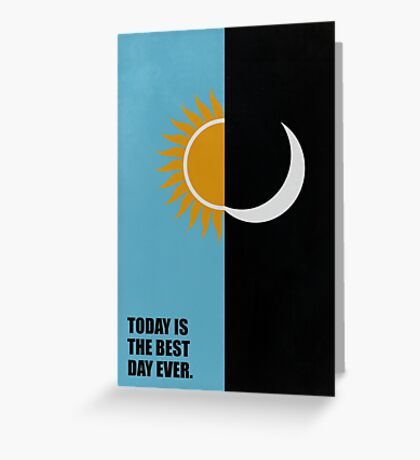 Today Is The Best Day Ever - Corporate Start-Up Quotes Greeting Card