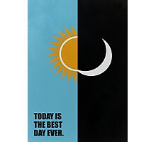 Today Is The Best Day Ever - Corporate Start-Up Quotes Photographic Print