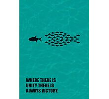 Where There Is Unity There Is Always Victory - Corporate Start-Up Quotes Photographic Print