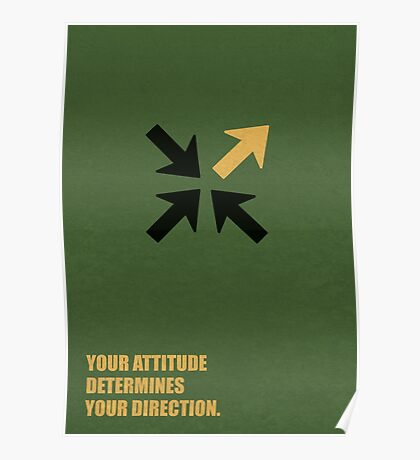 Your Attitude Determines Your Direction - Corporate Start-Up Quotes Poster