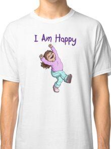 I Am Happy Classic T-Shirt
