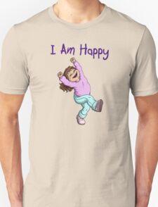 I Am Happy Unisex T-Shirt