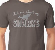 Ask me about my SHARKS Unisex T-Shirt