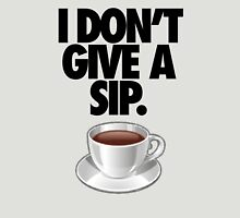 I DON'T GIVE A SIP. T-Shirt