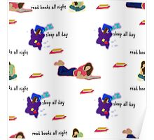 Sleep All Day and Read Books All Night Poster
