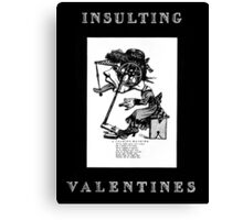 Insulting Valentines 4 Canvas Print