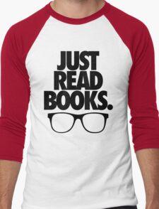 JUST READ BOOKS. Men's Baseball ¾ T-Shirt
