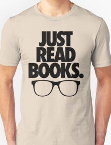 JUST READ BOOKS. T-Shirt