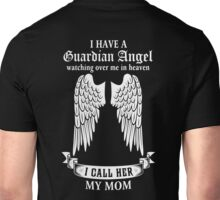 I HAVE A GUARDIAN ANGEL WATCHING OVER ME IN HEAVEN Unisex T-Shirt