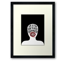 Life Is Too Short To Keep Your Mouth Shut Framed Print