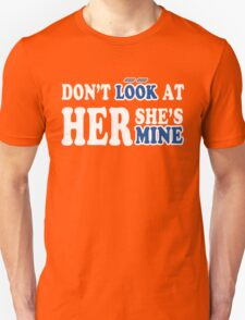 Don't look at her... T-Shirt