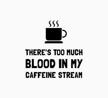 Blood In Caffeine Stream Unisex T-Shirt