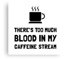 Blood In Caffeine Stream Canvas Print