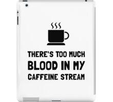 Blood In Caffeine Stream iPad Case/Skin
