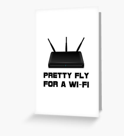 Pretty Fly WiFi Greeting Card