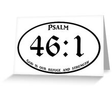 Psalm 46:1 God is our refuge Greeting Card