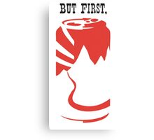 But First, Beer Canvas Print