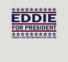 Eddie For Prez  Unisex T-Shirt
