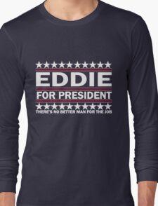Eddie For Prez - White T-Shirt