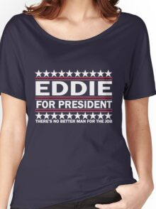 Eddie For Prez - White Women's Relaxed Fit T-Shirt