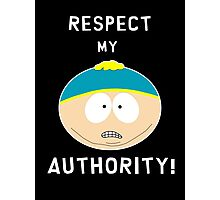 Cartman - Respect my authority Photographic Print
