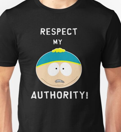 Cartman - Respect my authority Unisex T-Shirt
