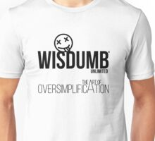 Wisdumb Unlimited - the Art of Oversimplification Unisex T-Shirt