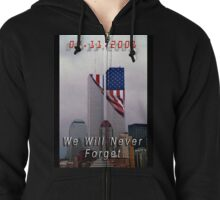 9-11 - We Will Never Forget Zipped Hoodie