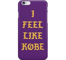 I FEEL LIKE KOBE (second version) iPhone Case/Skin