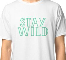 Travel - Stay Wild Classic T-Shirt