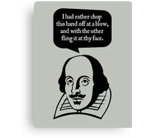 Rude Shakespeare - I'd Rather Chop This Hand Off Canvas Print