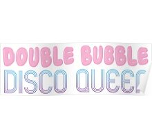 double bubble disco queen Poster