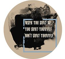 DON'T HURT YOURSELF, Photographic Print