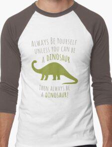 Be a Dinosaur! Men's Baseball ¾ T-Shirt