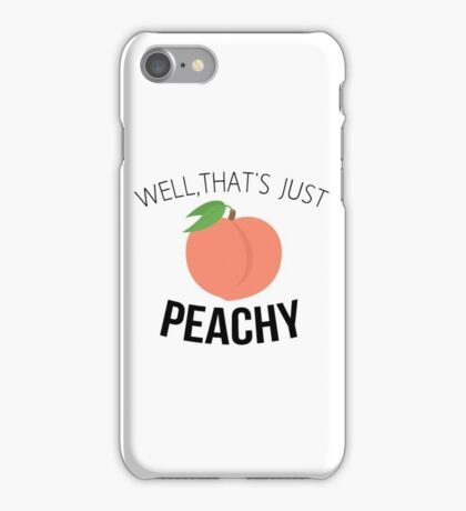 Well, that's just PEACHY iPhone Case/Skin