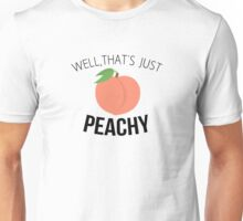 Well, that's just PEACHY Unisex T-Shirt