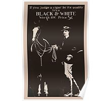 Artist Posters If you judge a cigar by its quality try a Black White worth 10 cents price 5 cents 0822 Poster