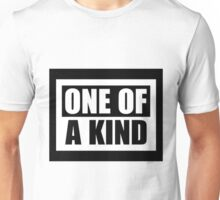 One of a Kind 1 Unisex T-Shirt