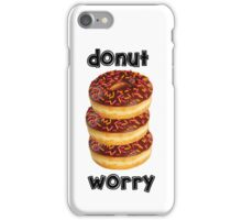 Donut Worry iPhone Case/Skin