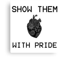 Show Them With Pride Canvas Print