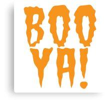 BOO YA! cute funny halloween scary shirt Canvas Print