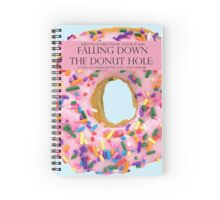 Falling Down The Donut Hole: A Tale of Unrequited Love and Despair Spiral Notebook