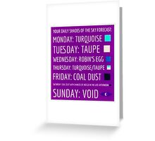 Daily Forecast - with colour! Greeting Card