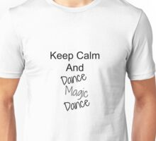 Keep Calm & DANCE, MAGIC, DANCE - Jolteonlove Unisex T-Shirt