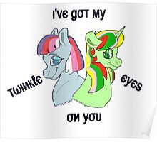 I've Got my Twinkle Eyes on You Poster