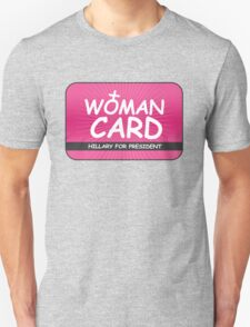 The Woman Card Unisex T-Shirt