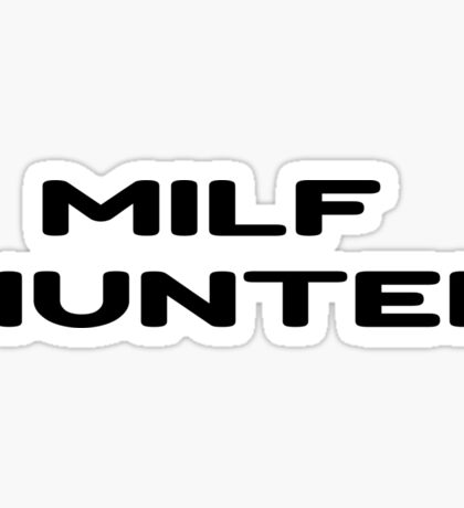 Milf Funny Flirt T-Shirt Gift Sticker