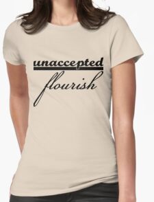 Unaccepted Flourish - Black Text Womens Fitted T-Shirt