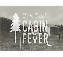 CABIN FEVER Photographic Print