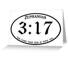 Zephaniah 3:17 God is with you Greeting Card